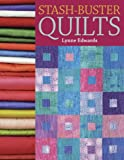 Stash-Buster Quilts: 14 Time-Saving Designs to Use Up Fabric Scraps