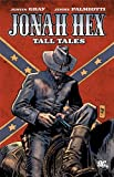 Jonah Hex - Tall Tales, Justin Gray and Jimmy Palmiotti, 1401230091