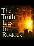 The Truth Lies In Rostock
