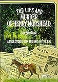 The Life and Murder of Henry Morshead, Ian Morshead, 0900891769