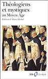 Théologiens et mystiques au moyen âge par Michel
