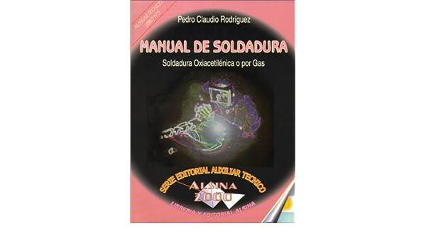 Manual de soldadura, Soldadura Oxiacetilenica o por gas (Spanish ...