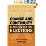 Change and Continuity in the 2004 and 2006 Elections Abramson P, Aldrich J and Rohde D