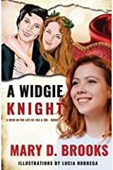 A Widgie Knight (A Week In The Life of Eva & Zoe) (Volume 1)