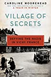 Village of Secrets: Defying the Nazis in Vichy France (The Resistance Quartet Book 2)