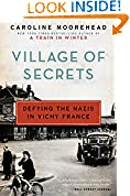#5: Village of Secrets: Defying the Nazis in Vichy France (The Resistance Trilogy Book 2)