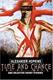Time and Chance, Alexander Hopkins, 0595662498