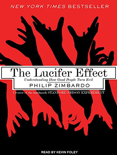 The Lucifer Effect: Understanding How Good People Turn Evil, Library Edition