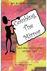 Combing the Mirror: (And Other Steps in Your Spiritual Path) Paperback