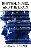 img - for Rhythm, Music, and the Brain: Scientific Foundations and Clinical Applications (Studies on New Music Research) book / textbook / text book