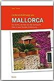 Liebeserklärung an MALLORCA - Die Sonne, die See und die Sehnsucht - Alles in zwei Stunden Entfernung ... - STÜRTZ Verlag