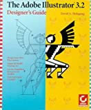 The Adobe Illustrator 3.2 Designer's Guide, Holzgang, David A., 0782110029