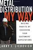 Metal Distribution My Way, Larry J. Leibovich, 0977814807