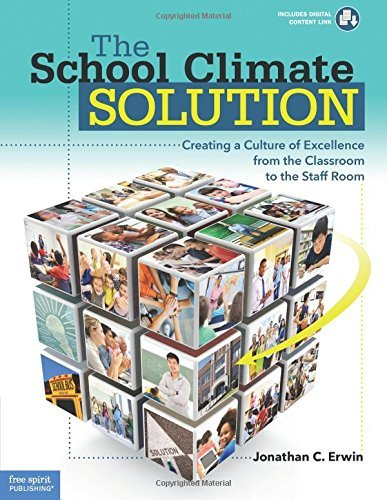 The School Climate Solution: Creating a Culture of Excellence from the Classroom to the Staff Room by Jonathan C. Erwin M.A. (2016-08-26)
