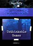 Unthinkable Games (LIttlemoon Investigations Book 3)