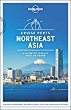 Lonely Planet Cruise Ports Northeast Asia (Travel Guide)
