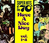 Super Hits Of The '70s: Have A Nice Day Vol. 1-4