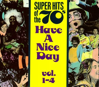 Super Hits Of The '70s: Have A Nice Day Vol. 1-4 by Rhino