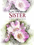 To My Very Special Sister, Helen Exley, 1846341817