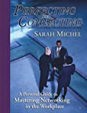 Perfecting Connecting : Learning to Speak the Language of Others, Michel, Sarah, 0971214492