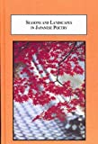 Seasons and Landscapes in Japanese Poetry : An Introduction to Haiku and Waka, Marra, Michael F., 0773449078