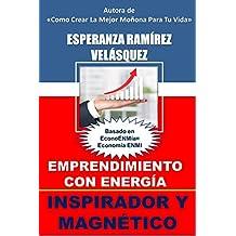 Emprendimiento con ENERGÍA: INSPIRADOR Y MAGNÉTICO (Motivación nº ...