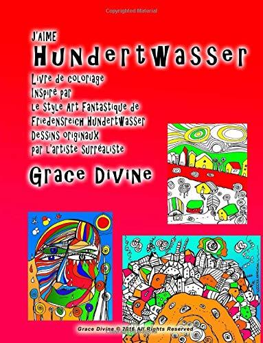 Buy J Aime Hundertwasser Livre De Coloriage Inspire Par Le Style Art Fantastique De Friedensreich Hundertwasser Dessins Originaux Book Online At Low Prices In India J Aime Hundertwasser Livre De Coloriage Inspire Par