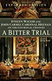 img - for A Bitter Trial: Evelyn Waugh and John Cardinal Heenan on the Liturgical Changes book / textbook / text book