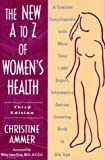 The New A-Z Book of Women's Health, Christine Ammer, 0816031215