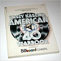Casey Kasem's American Top 40 Yearbook: The Official