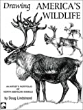 Drawing America's Wildlife: An Artist's Portfolio of North American Animals