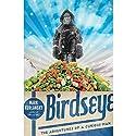 Birdseye: The Adventures of a Curious Man Audiobook by Mark Kurlansky Narrated by Jon Van Ness