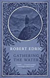 Gathering the Water by Robert Edric front cover
