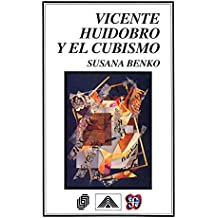 Vicente Huidobro y el cubismo (Spanish Edition)