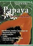 Papaya: The Healthy Fruit (Natural Health Guide)