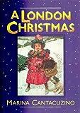 A London Christmas, Maria Cantacuzino, 0862996414