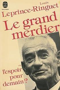 Le Grand Merdier ou l'Espoir pour demain ? par Leprince-Ringuet