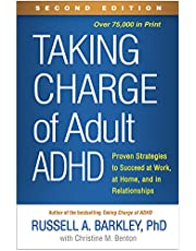 Taking Charge of Adult Adhd, Second Edition: Proven Strategies to Succeed at Work, at Home, and in Relationships