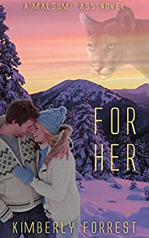 For Her: A Malsum Pass Novel by [Forrest, Kimberly]