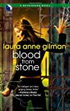 Blood from Stone, Laura Anne Gilman, 0373803095