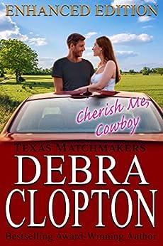 CHERISH ME, COWBOY Enhanced Edition (Texas Matchmakers Book 7) by [Clopton, Debra]