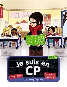 """Afficher """"Je suis en CP n° 4 La remplaçante"""""""