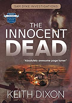 The Innocent Dead (Sam Dyke Investigations Book 7) by [Dixon, Keith]