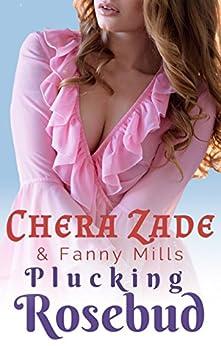 Plucking Rosebud by [Zade, Chera, Mills, Fanny]