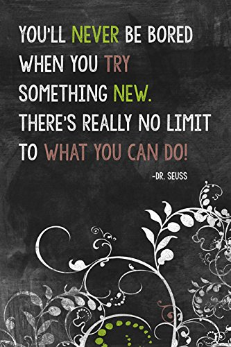 Dr. Seuss Quote - You'll Never Be Bored When You Try Something New, motivational classroom poster