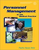Personnel Management in the Medical Practice, Kay B. Stanley, 1579472958