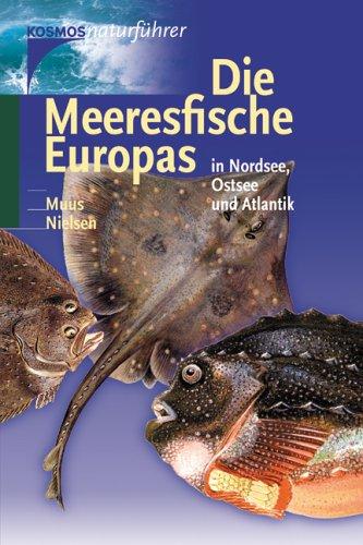 Die Meeresfische Europas in Nordsee, Ostsee und Atlantik
