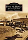 Front cover for the book Fort McHenry and Baltimore's Harbor Defenses (Images of America) by Merle T. Cole