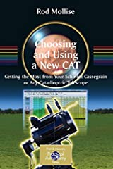 Choosing and Using the New CAT will supersede the author's successful Choosing and Using a Schmidt-Cassegrain Telescope, which has enjoyed enthusiastic support from the amateur astronomy community for the past seven years. Since the first boo...