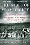 The Girls of Atomic City, Denise Kiernan, 1451617526